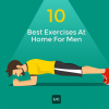 10 Best Exercises To Do At Home For Men
