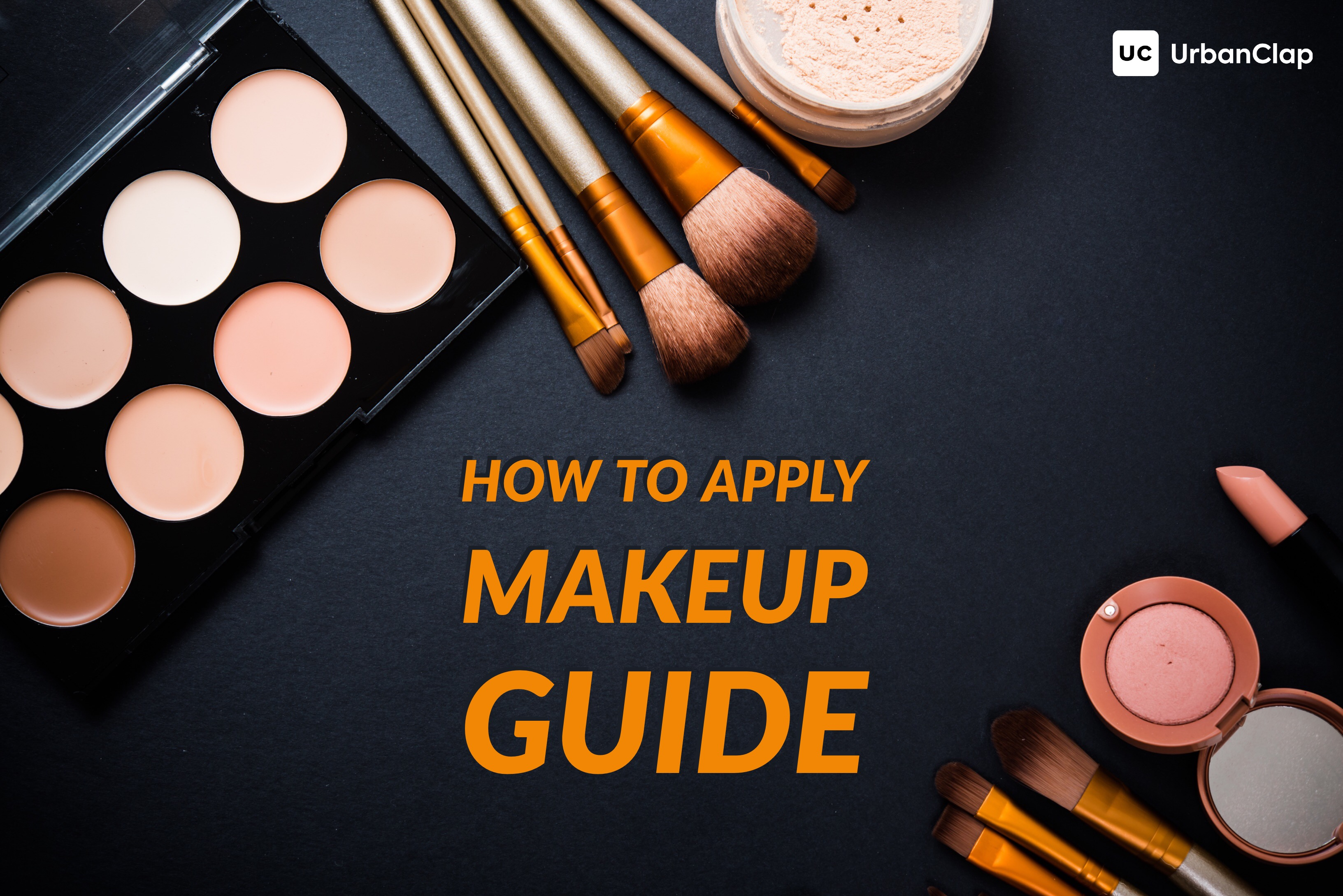 How To Apply Makeup Guide: 10 Simple Steps To Get The Perfect Finish