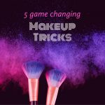 5 Game Changing Beauty Tricks If You Suck At Makeup