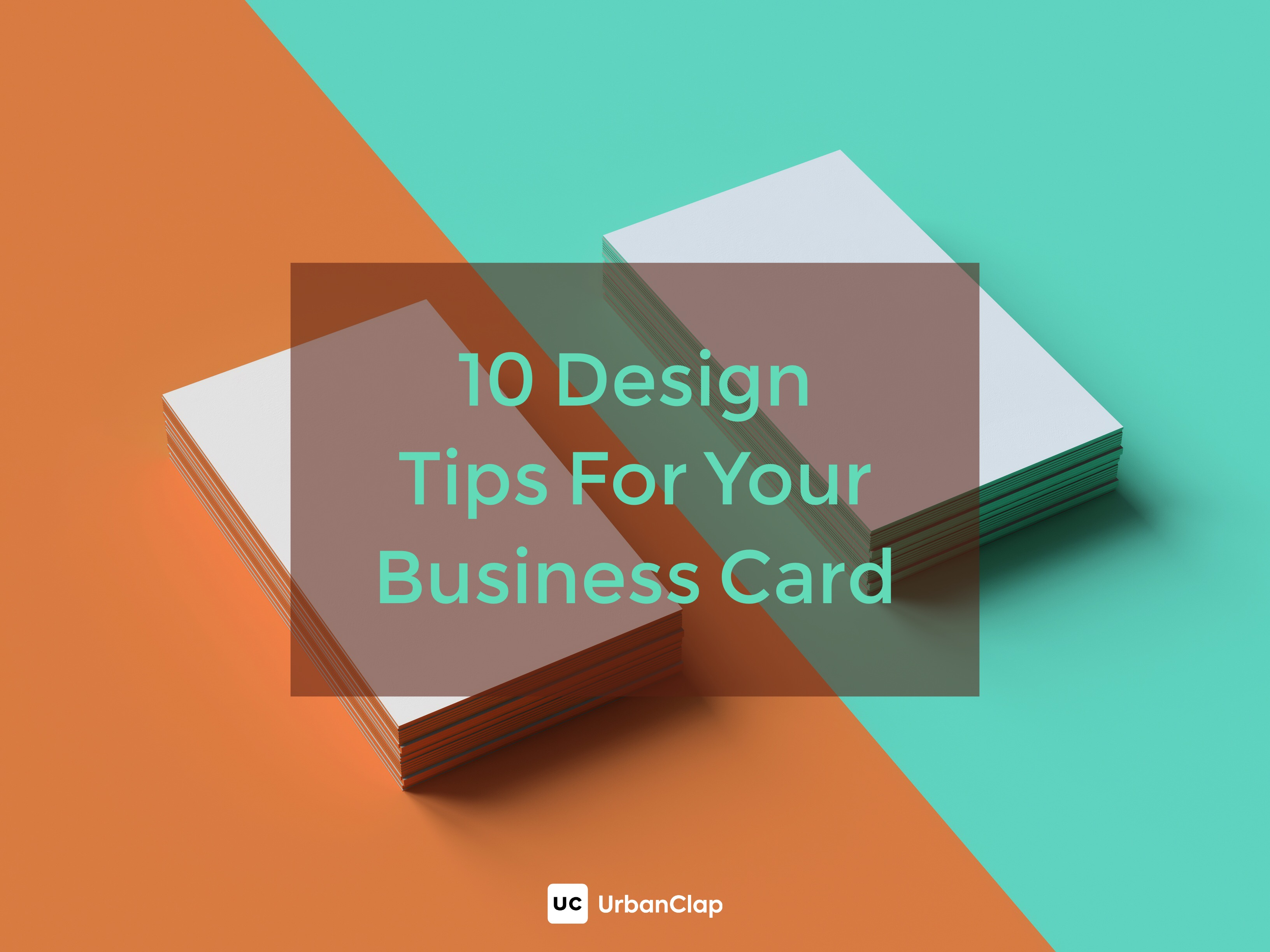 10 Things to Keep in Mind When Getting Your Business Card Designed
