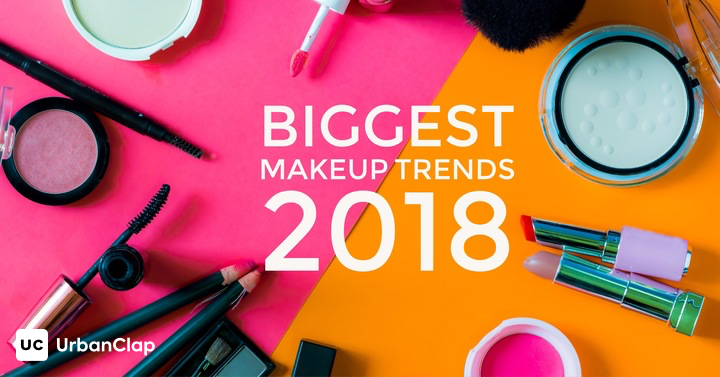 7 Biggest Makeup Trends For 2018 That You Can Follow