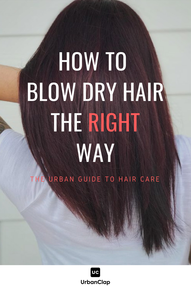 How To Blow Dry Hair At Home Every Girl S Guide The Urban Guide
