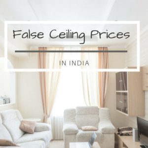 How Much Does a False Ceiling Cost in India?