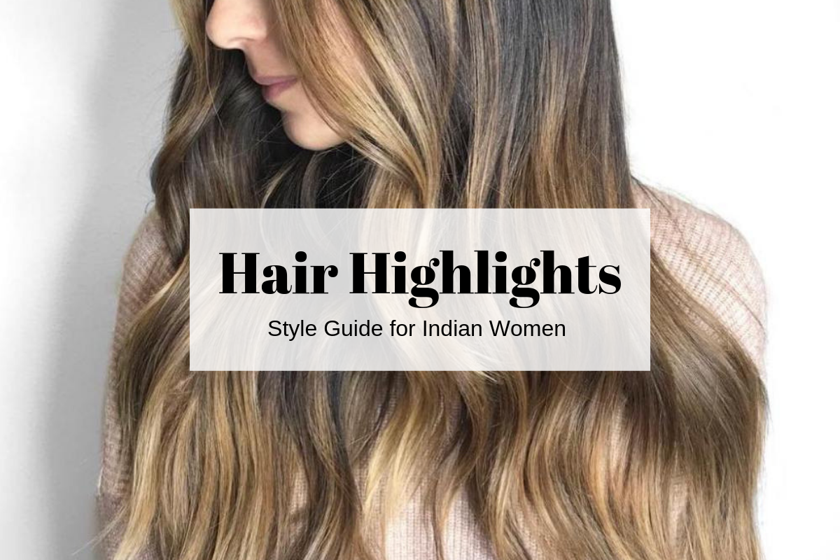 Hair Color In Style: Hair Color Highlights Ideas For Indian Hair (With Pics For