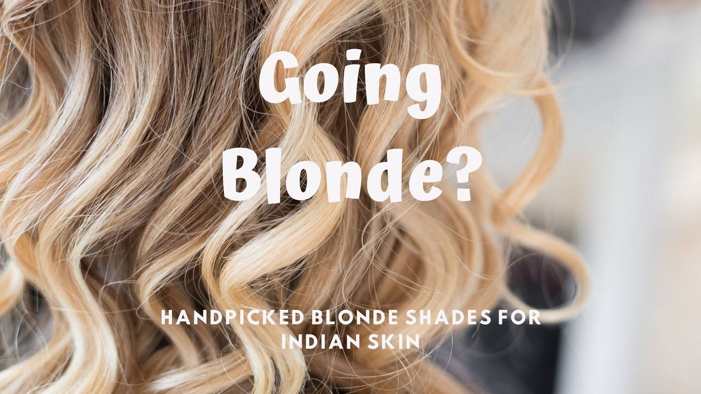 11 Blonde Hair Color Shades For Indian Skin Tones The Urban Guide