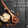 Cocoa Butter Uses for Skin and Hair (DIY Recipes Included!)