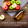 Apple Cider Vinegar for Hair: Why Use It and How (Part 2)