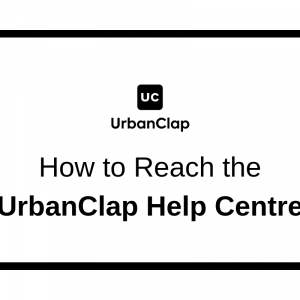 How to Reach UrbanClap Customer Care Helpcenter