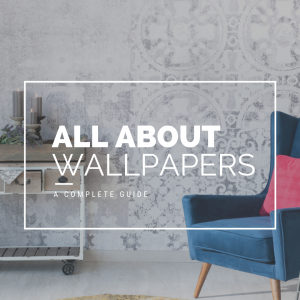 Types of Wallpapers, Why Wallpaper & Everything Else in Between!