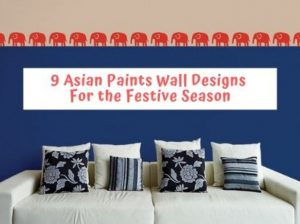 Which Asian Paints Wall Design Will You Pick This Festive Season?