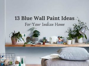 These Blue Wall Paint Ideas Will Inspire You To Take The Plunge!